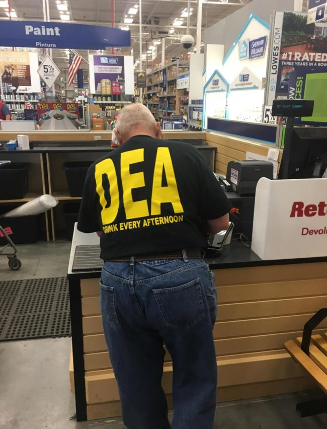 Standing behind a DEA agent at Lowe's..