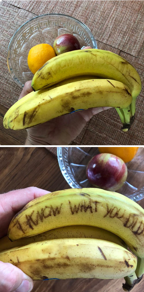 Favorite new thing: Scratching haunting things into bananas at the market so when people take them home hours later and the words appear they think a ghost knows their secrets