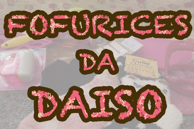 daiso-japan-comprinhas-fofas-daiso-SP-odiadalila-post