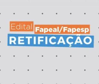 Fundação anuncia alteração no edital Fapeal/Fapesp de Auxílio à Pesquisa Científica