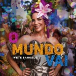 """""""O Mundo Vai"""" com Ivete Sangalo em seu novo EP e videoclipe"""