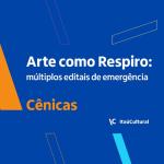 Itaú Cultural lança Arte como respiro: múltiplos editais de emergência!