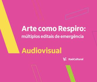 O Itaú Cultural abre as inscrições para o edital de audiovisual dentro  do Arte como respiro: múltiplos editais de emergência