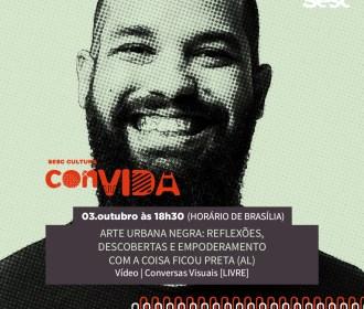 Artista visual Gleyson Pereira, A Coisa Ficou Preta, participa de live do Sesc Cultura ConVida