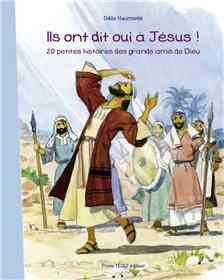 Ils ont dit oui à Jésus