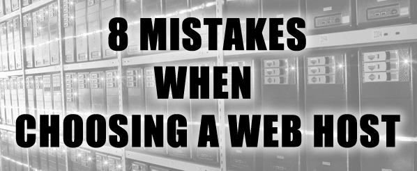 8 common mistakes made when choosing a web host