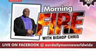 MORNING FIRE Our Daily Manna By Bishop Dr Chris