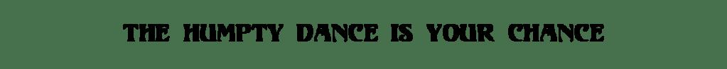 Title- The Humpty Dance