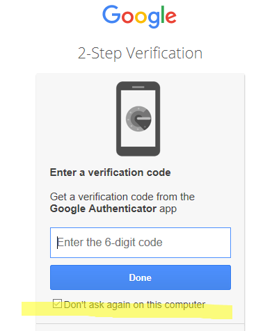 DON'T check the box.  Type a code each time you access.