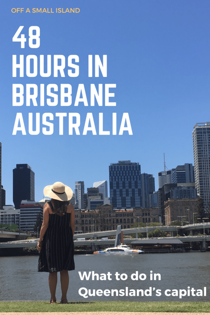 48 hours in Brisbane - Off a Small Island