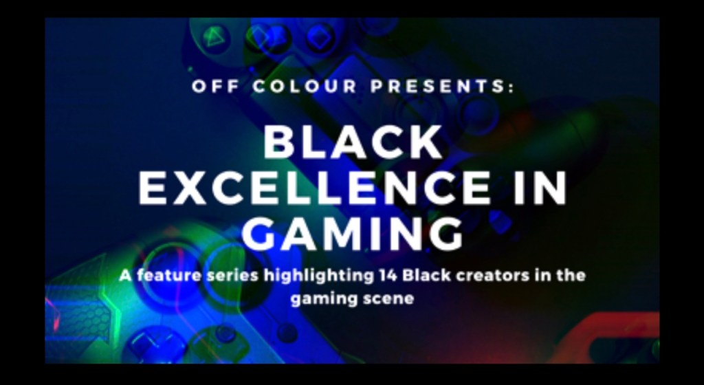 Black History Month; Black Excellence in Gaming!