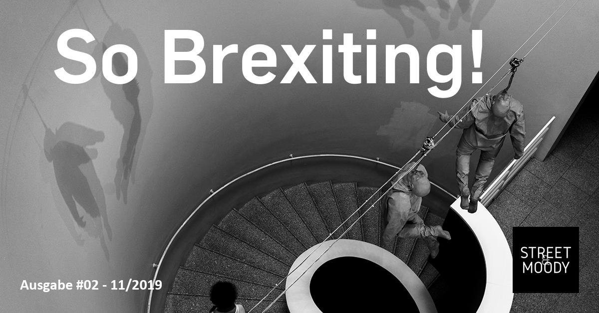 """Zweite Ausgabe der Street and Moody – 11/2019 – """"So Brexiting!"""""""