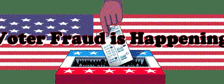 Voter Fraud Is Happening