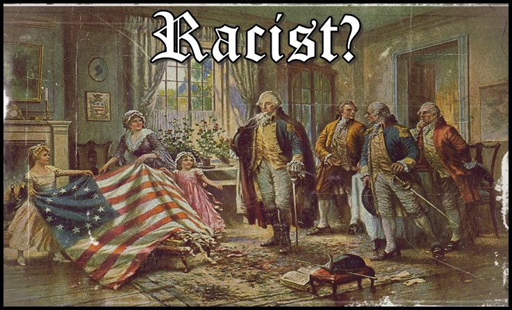 Betsy Ross and Her Racist Flag