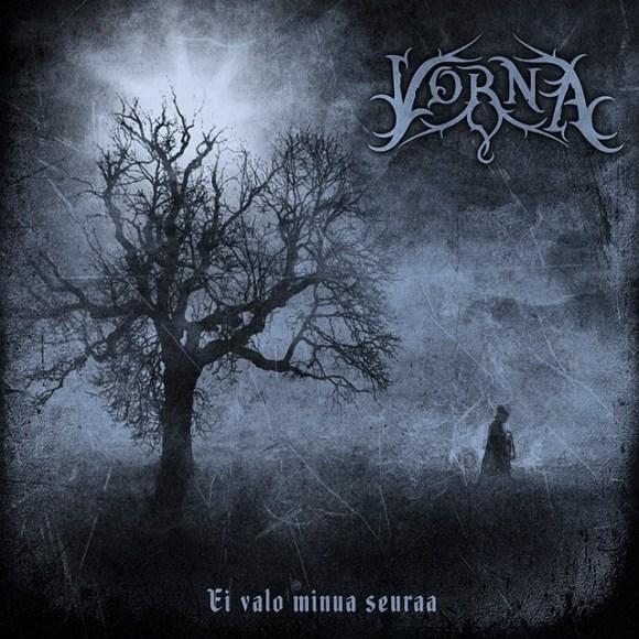 Vorna- Ei valo minua seuraa