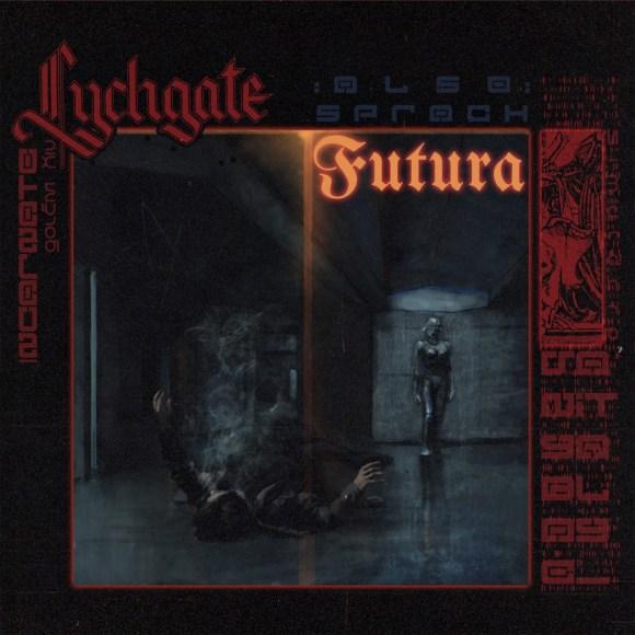 Lychgate – Also sprach Futura