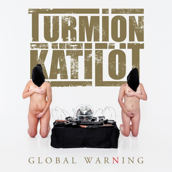 Turmion Kätilöt – Global Warning