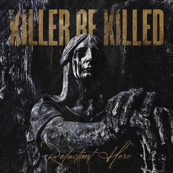 Killer Be Killed – Reluctant Hero