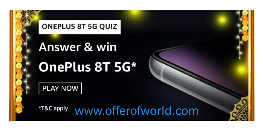 Amazon Oneplus 8t 5g Quiz Answers Win Oneplus 8t Offer Of World