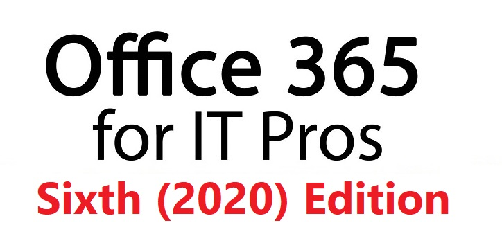Office 365 for IT Pros Sixth (2020) Edition is coming