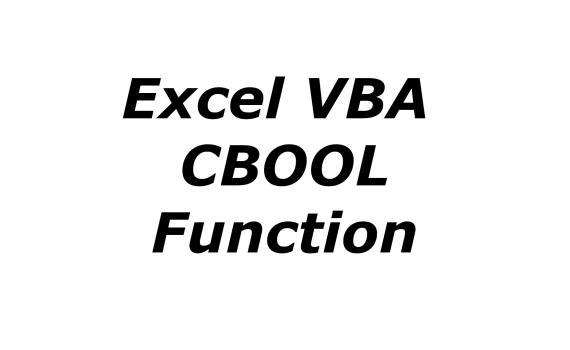 Excel VBA CBOOL function