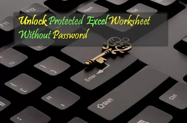 UnLock Protected Excel Sheet   Remove Password to Unprotect