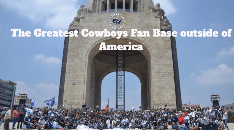 Mexico: The Greatest Cowboys Fan Base outside of America