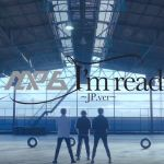 MAP6 says 'I'm Ready~' to return with the Japanese MV