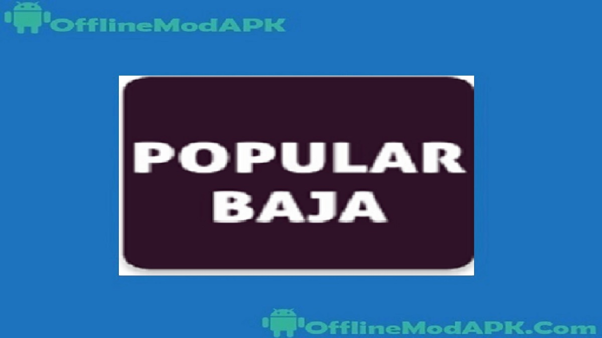 Popular Baja Apk
