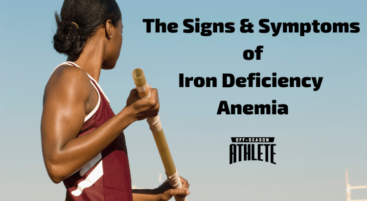 The Signs & Symptoms of Iron Deficiency Anemia