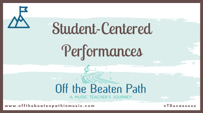 Student-Centered Performances