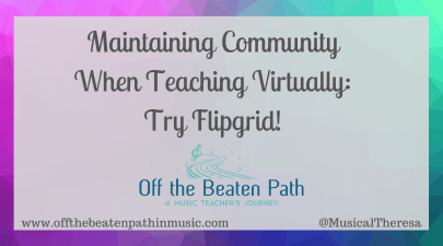 Maintaining Community While Teaching Virtually: Try Flipgrid!