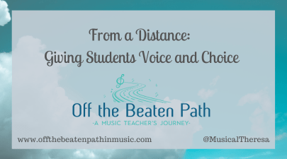 From a Distance: Giving Students Voice and choice