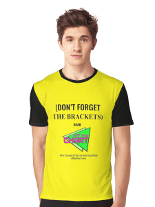 "Man wearing ""Don't forget the brackets"" t-shirt"