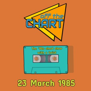 Off The Chart: 23 March 1985