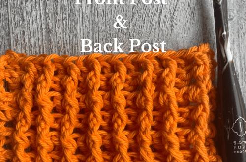 Crochet Stitch Tutorials, Front Post/Back Post
