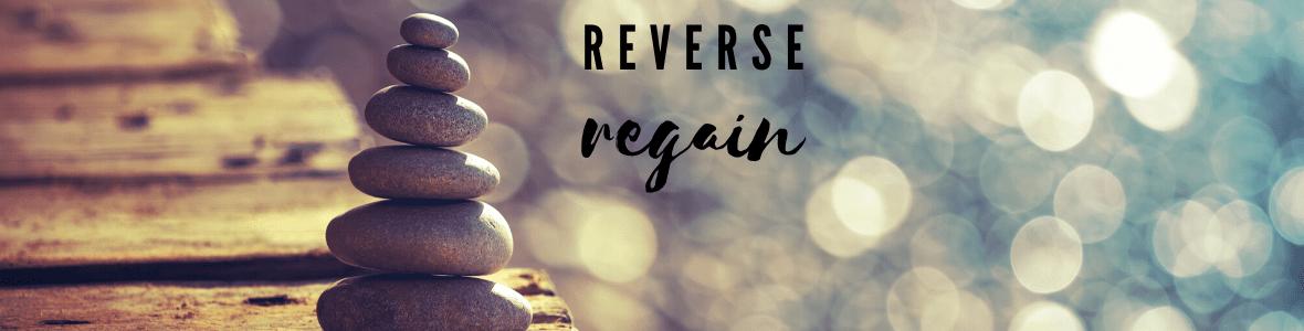 Reverse Regain