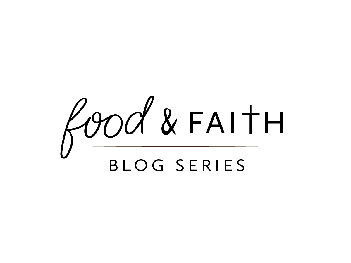 food and faith blog series