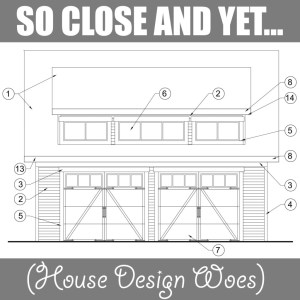 So Close and Yet… (House Design Woes)