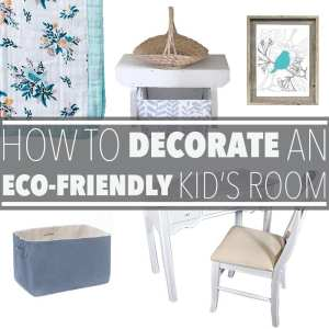 How to Decorate an Eco-Friendly Kid's Bedroom