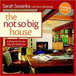 Want to learn more about sustainable design - one of today's current architecture The Not So Big House by Sarah Susanka.