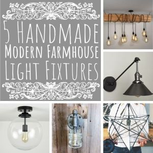 5 Handmade Modern Farmhouse Light Fixtures