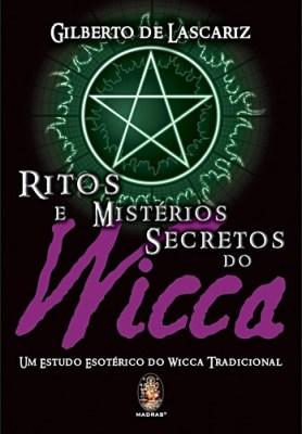 gilberto-de-lascariz-ritos-e-misterios-secretos-do-wicca-