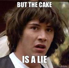 Mas o bolo é uma mentira!