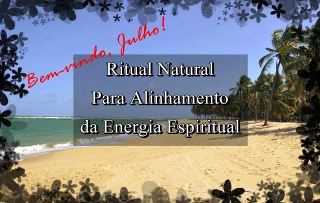 ritual natural para alinhamento da energia espiritual julho
