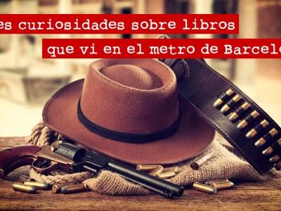 Tres curiosidades sobre libros que vi en el metro de Barcelona