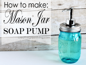 Make your own soap dispenser using mason jars.