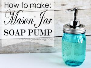 Make your own soap dispenser using mason jars.