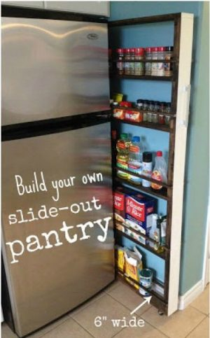 Make a pull-out pantry. This is perfect for anyone with a very small kitchen.