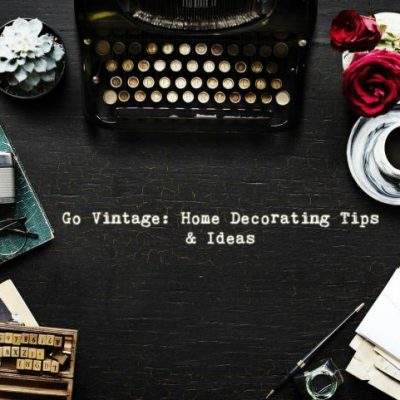 Vintage Home Decorating Tips and Ideas